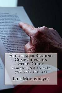Accuplacer Reading Comprehension Study Guide: Sample Q&A to help you pass the te