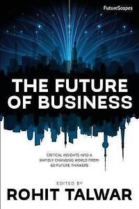 The-Future-Business-Critical-Insights-Into-Rapidly-Changing-by-Talwar-Rohit