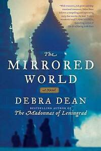 The Mirrored World: A Novel by Debra Dean (Paperback, 2012)