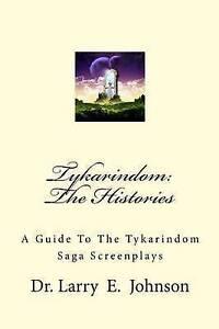 Tykarindom Histories Guide Tykarindom Saga Screenp by Johnson Dr Larry E