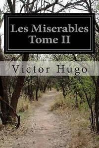 Les Miserables Tome II by Hugo, Victor -Paperback