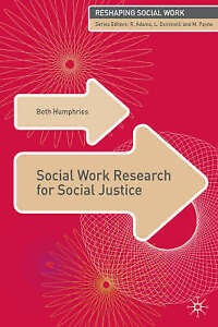 Social Work Research for Social Justice by Beth Humphries (Paperback, 2008)