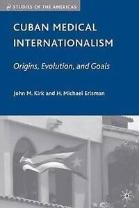 Cuban Medical Internationalism: Origins, Evolution, and Goals (Studies of the Am