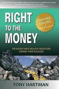 Right Money 7 Ways Wealthy Investors Expand Their Wea by Hartman Tony -Paperback