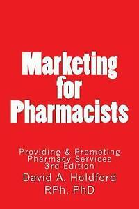 Marketing for Pharmacist Providing Promoting Pharmacy Servic by Holdford David a
