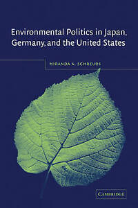 Environmental Politics in Japan, Germany, and the United States-ExLibrary