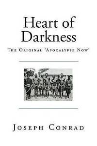 Heart of Darkness: The Original 'Apocalypse Now' Conrad, Joseph -Paperback