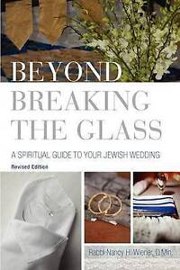 NEW Beyond Breaking the Glass: A Spiritual Guide to Your Jewish Wedding