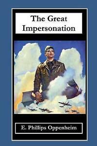 The Great Impersonation by Oppenheim, E. Phillips -Paperback