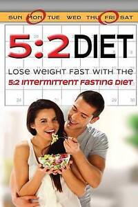 5:2 Diet: Lose Weight Fast With The 5:2 Intermittent Diet: Volume 2 (weigh *New*