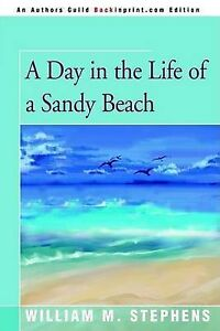 NEW A Day in the Life of a Sandy Beach by William Stephens