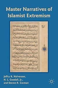Master Narratives of Islamist Extremism by Halverson, J. -Paperback