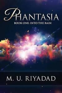 NEW Phantasia (Book One - Into the Rain) by M. U. Riyadad
