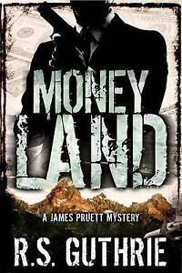 NEW Money Land (A James Pruett Mystery) (Volume 2) by R.S. Guthrie