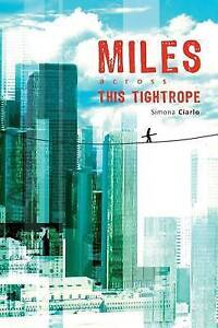 NEW Miles Across This Tightrope by Simona Ciarlo