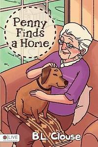 Penny Finds a Home By Clouse, B. L. -Paperback