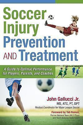 Soccer Injury Prevention and Treatment : A Guide to Optimal Performance for... 1