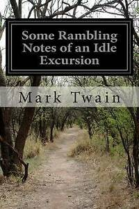 Some-Rambling-Notes-of-an-Idle-Excursion-By-Twain-Mark-9781505692389-Paperback