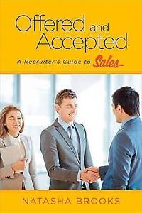 Offered and Accepted: A Recruiter's Guide to Sales by Brooks, Natasha -Paperback