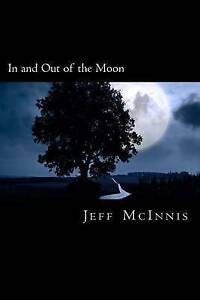 In and Out of the Moon by McInnis, Jeff -Paperback