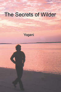 Very Good 0976465515 Paperback The Secrets of Wilder Yogani