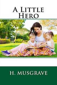 A Little Hero by H. Musgrave -Paperback