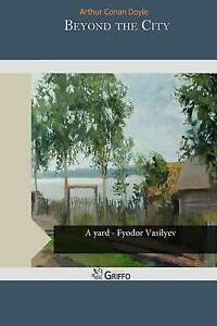 Beyond the City by Conan Doyle, Arthur -Paperback