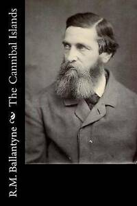 NEW The Cannibal Islands by R.M. Ballantyne