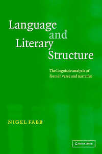 Language and Literary Structure: The Linguistic Analysis of Form in Verse and Na