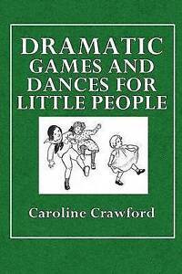Dramatic Games and Dances for Little Children by Crawford, Caroline -Paperback