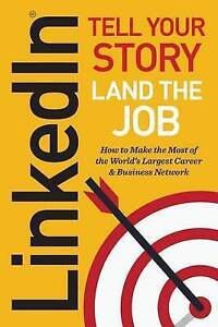 Linkedin: Tell Your Story, Land the Job by Norman, Jeff -Paperback