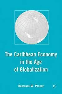 The Caribbean Economy in the Age of Globalization by Palmer, R. -Hcover