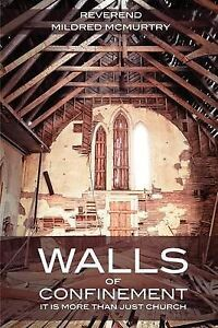 Walls of Confinement by McMurtry, Mildred -Paperback