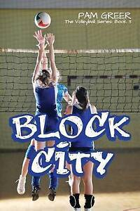Block City: The Volleyball Series #3 by Greer, Pam -Paperback