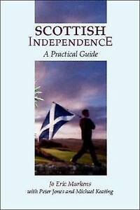 Scottish Independence: A Practical Guide-ExLibrary