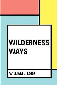 Wilderness-Ways-by-Long-William-J-Paperback