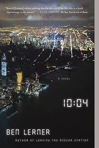 10:04: A Novel by Lerner, Ben -Paperback