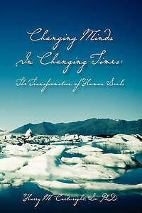 NEW Changing Minds in Changing Times: The Transformation of Human Souls
