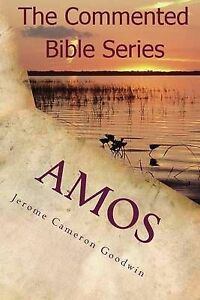Amos: It Is Written in the Prophets by Goodwin, Jerome Cameron -Paperback