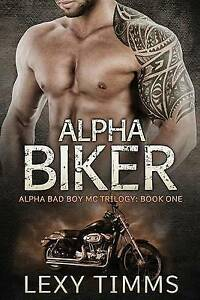 Alpha Biker: Motorcycle Club Romance by Timms, Lexy -Paperback