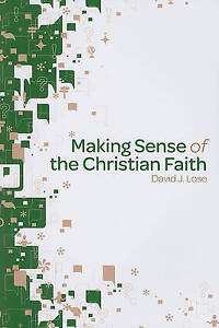 Making Sense of the Christian Faith by Lose, David J. -Paperback
