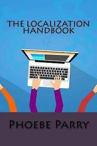The Localization Handbook by Parry, Phoebe -Paperback