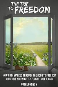 The Trip Freedom How Ruth Walked Through Door Freedom  by Johnson Ruth
