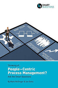 NEW Thinking of... People-centric Process Management? Ask the Smart Questions