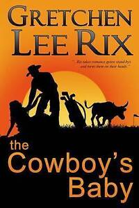 NEW The Cowboy's Baby by Gretchen Lee Rix