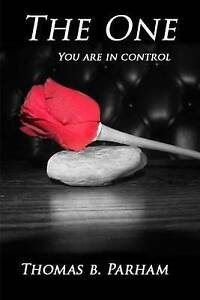 The One: You Are in Control by Parham, Thomas B. -Paperback