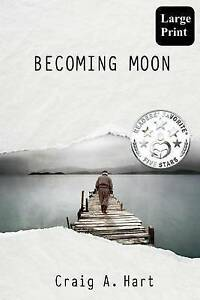 Becoming Moon by Hart, Craig a. -Paperback