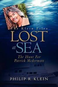 NEW Lost at Sea: The Hunt for Patrick McDermott by Philip R. Klein