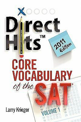 Direct Hits Core Vocabulary of the SAT: Volume 1 2011 Edition by Krieger,
