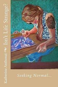Isn't Life Strange? by Anthenat, Katherine -Paperback
